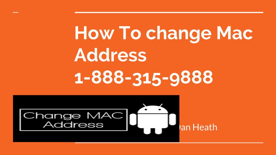 How To change Mac Address 1-877-201-3827 | Mac | Android