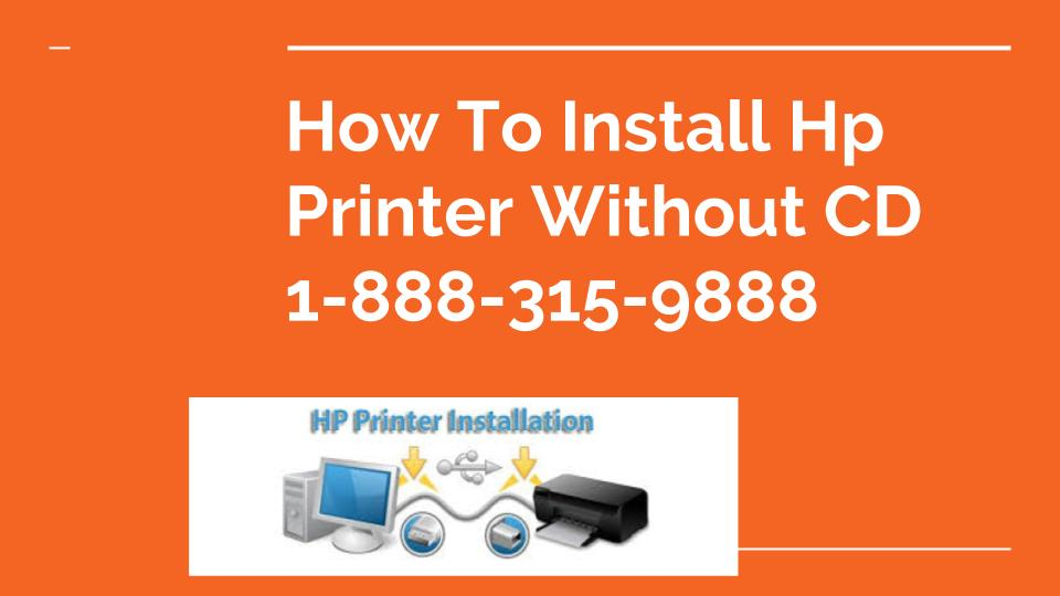 How to install Hp printer without CD | 1-877-201-3827 | Disc | Disk