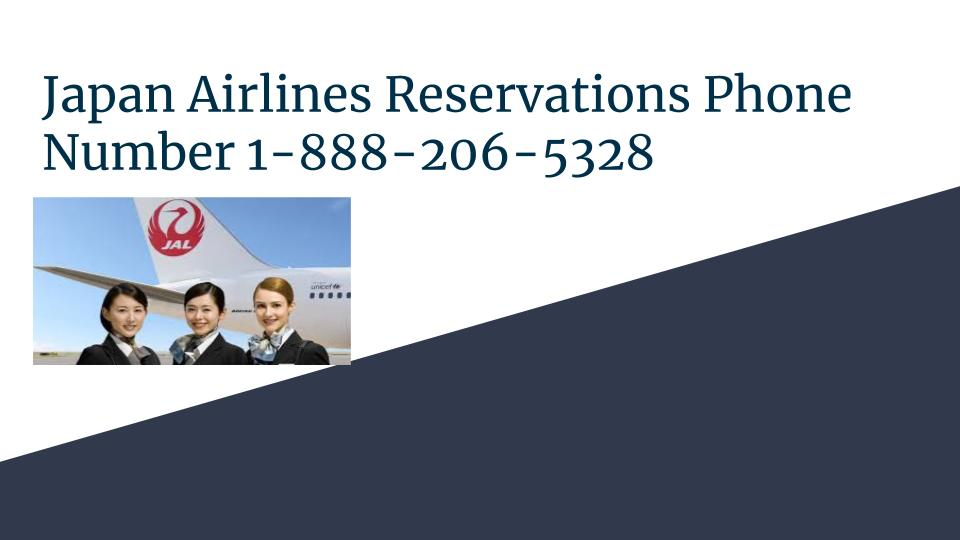 Japan Airlines Reservations Phone Number 1-888-206-5328  Bookings