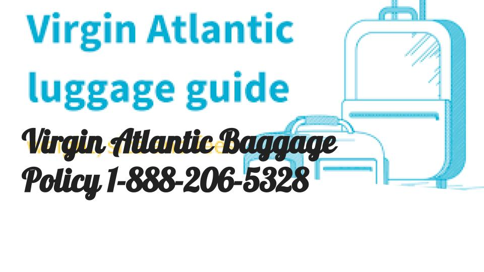 c8d3d50ee0 Virgin Atlantic Baggage policy